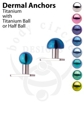 Dermal Anchors - Implant Grade Titanium with Titanium Ball or Half Ball